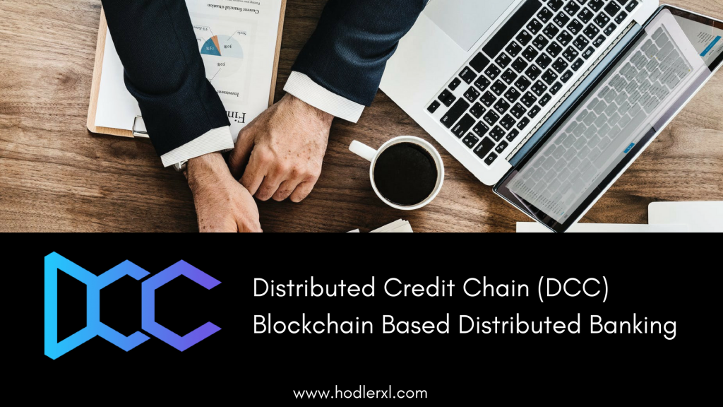 Distributed Credit Chain (DCC) Blockchain Based Distributed Banking