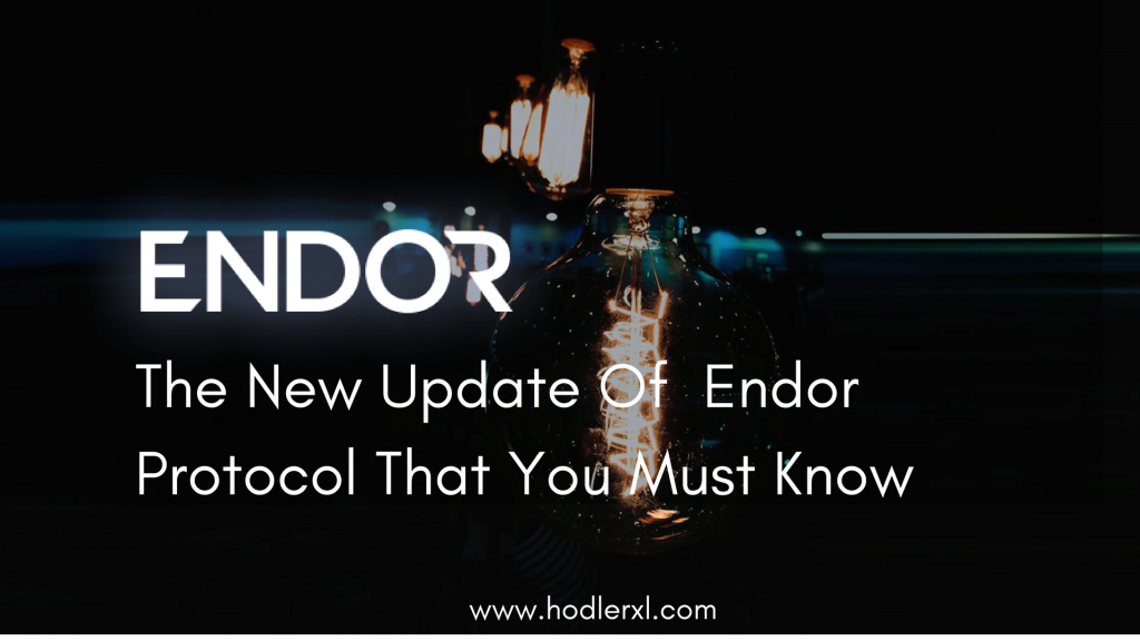 The New Update Of Endor Protocol That You Must Know