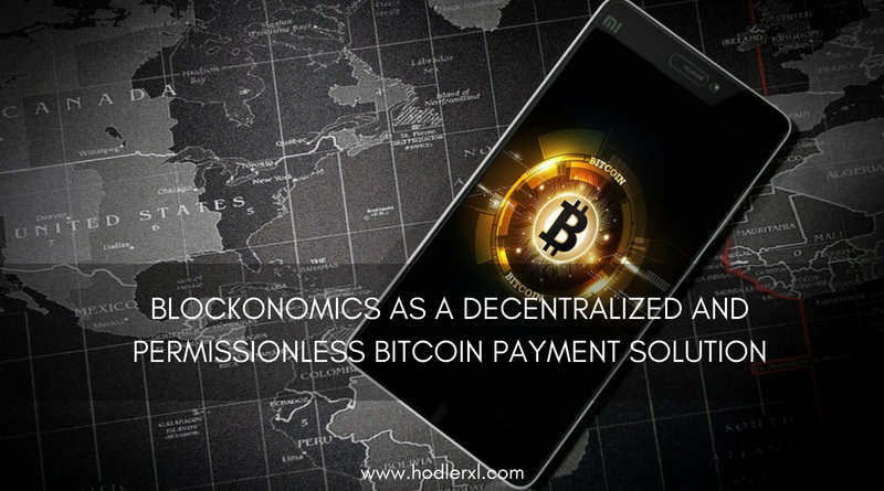 Blockonomics As A Decentralized And Permissionless Bitcoin Payment Solution