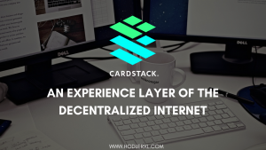 Cardstack An Experience Layer Of The Decentralized Internet