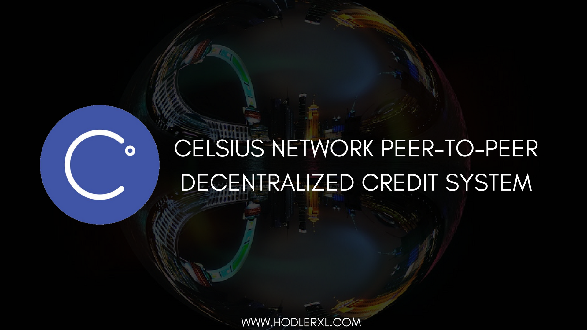 Celsius Network Peer-To-Peer Decentralized Credit System