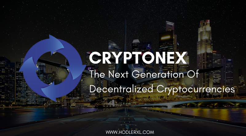 Cryptonex Generation Decentralized Cryptocurrencies