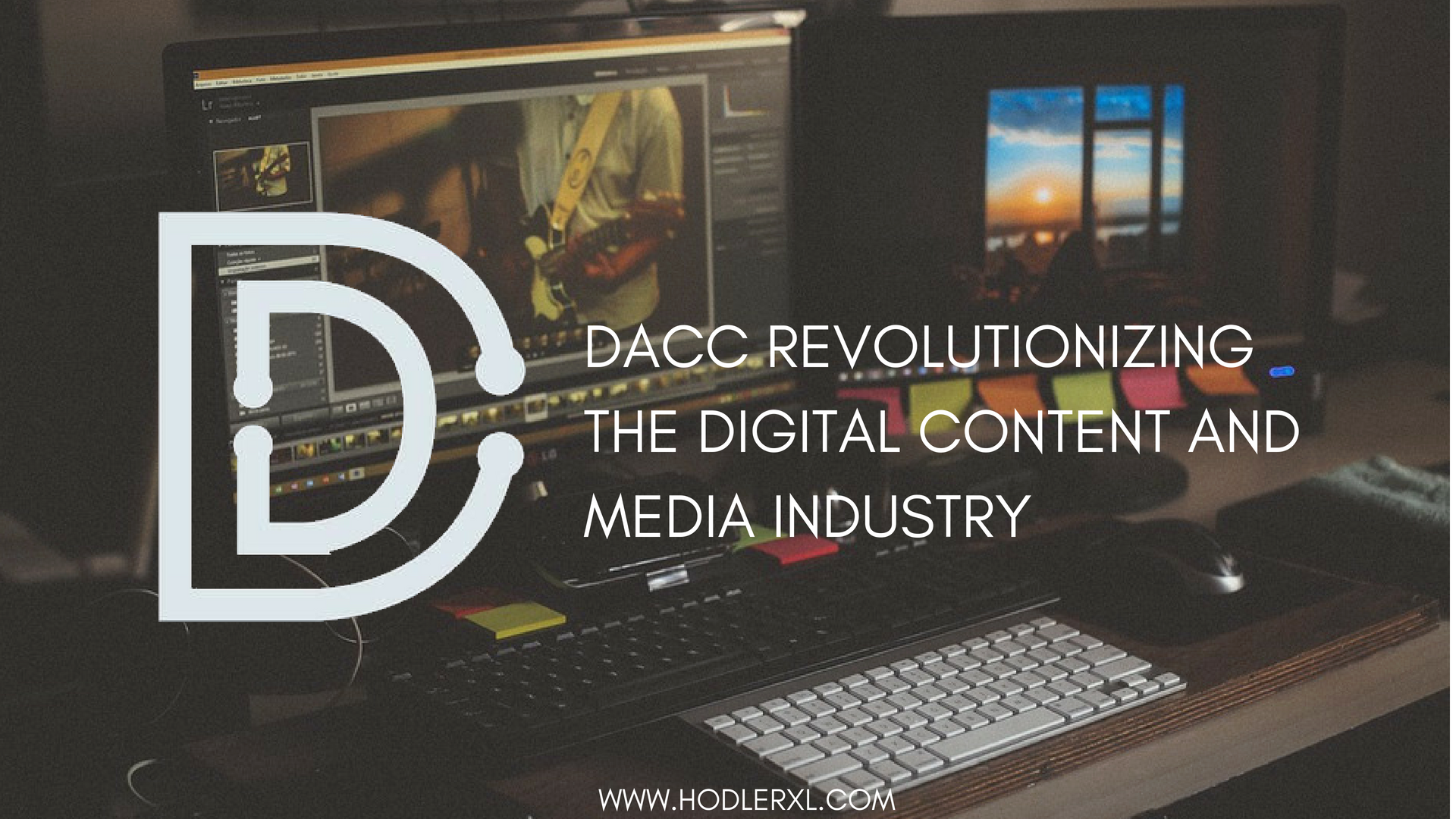 DACC REVOLUTIONIZING THE DIGITAL CONTENT AND MEDIA INDUSTRY (1)