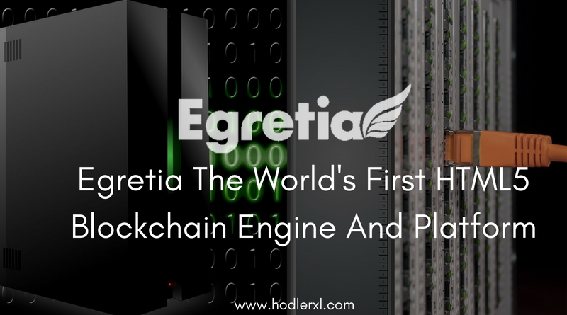 Egretia World's First HTML5 Blockchain Engine Platform