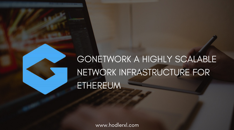 GoNetwork Highly Scalable Network Infrastructure Ethereum