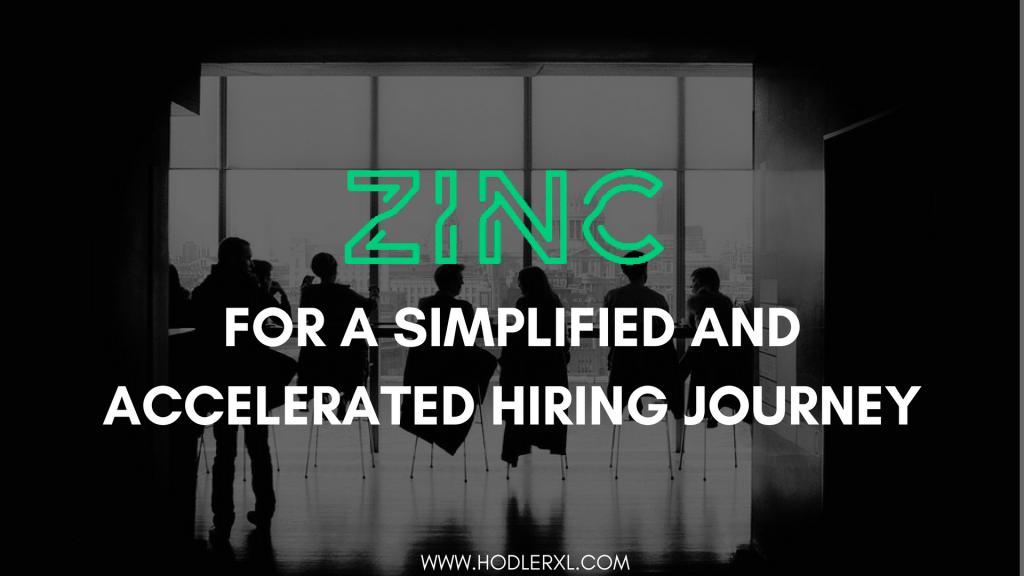 ZINC For A Simplified And Accelerated Hiring Journey