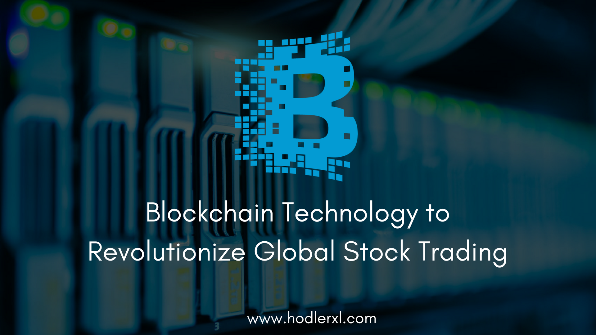 Blockchain Technology to Revolutionize Global Stock Trading