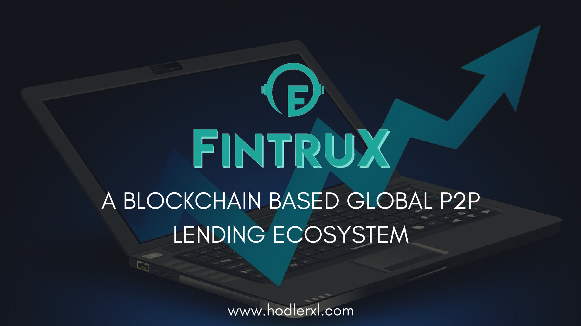FintruX Blockchain Based Global P2P Lending Ecosystem