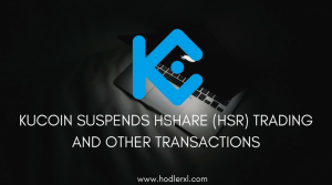 KuCoin Suspends HShare (HSR) Trading and other Transactions
