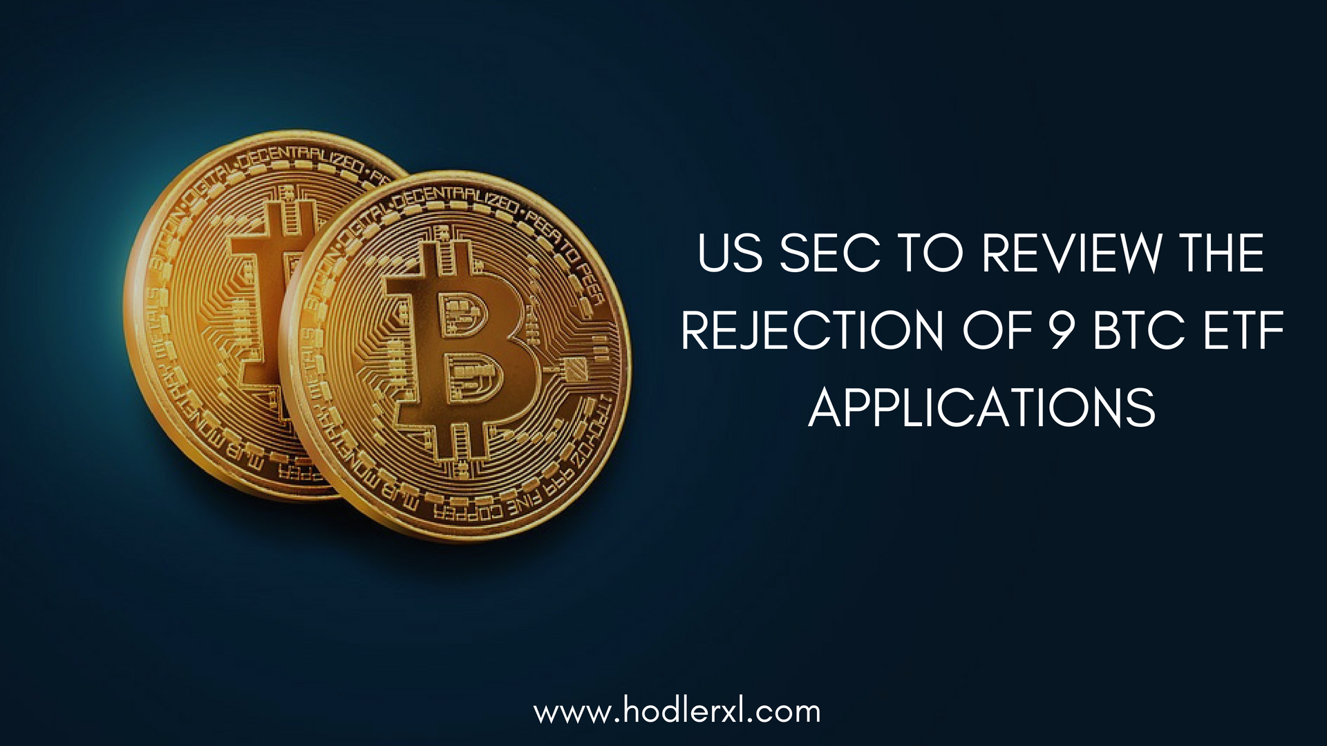 US SEC to Review the Rejection of 9 BTC ETF Applications