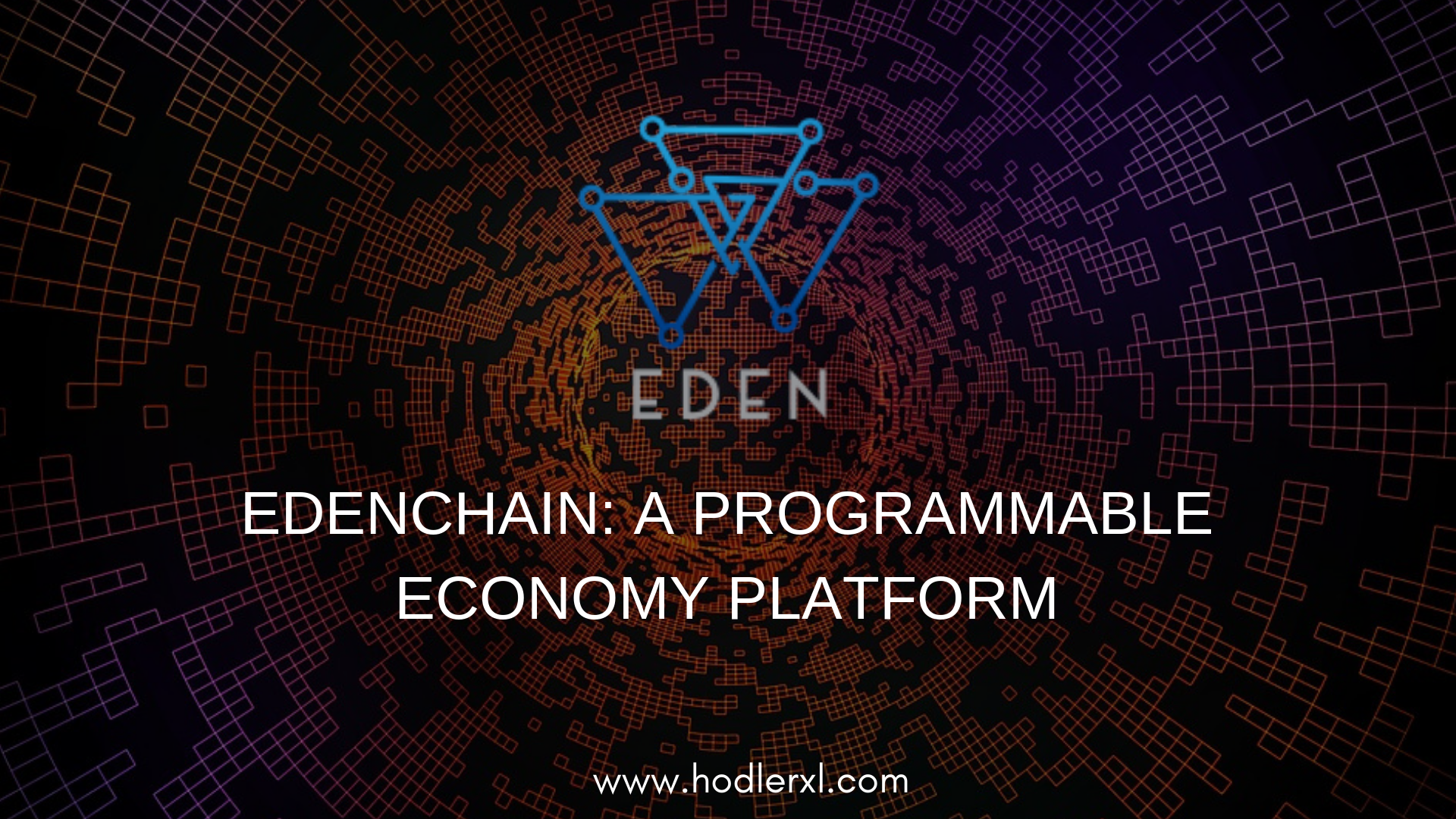 EdenChain: A Programmable Economy Platform