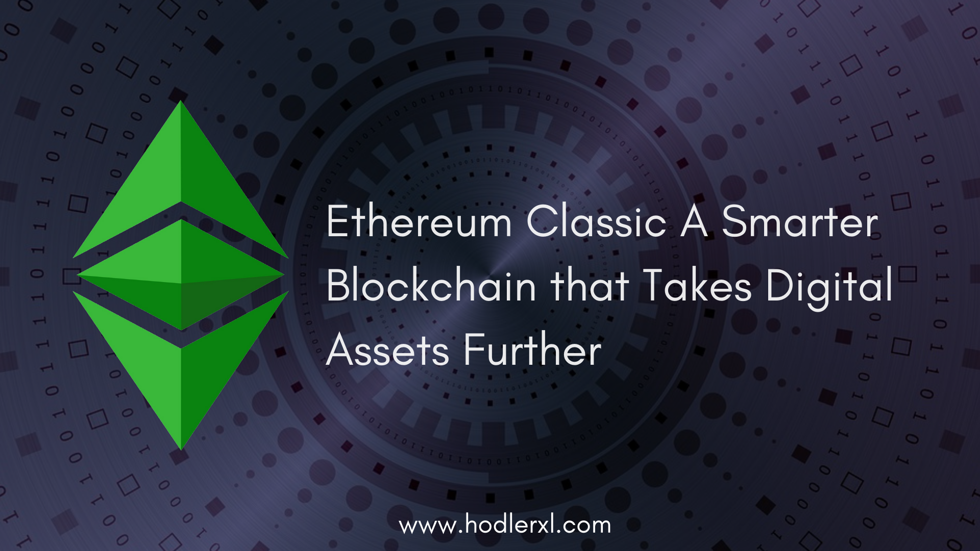 Ethereum Classic A Smarter Blockchain that Takes Digital Assets Further