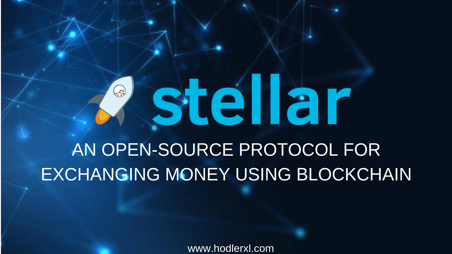 Stellar An Open-Source Protocol for Exchanging Money Using Blockchain