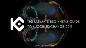 The Ultimate Beginner's Guide To KuCoin Exchange 2018