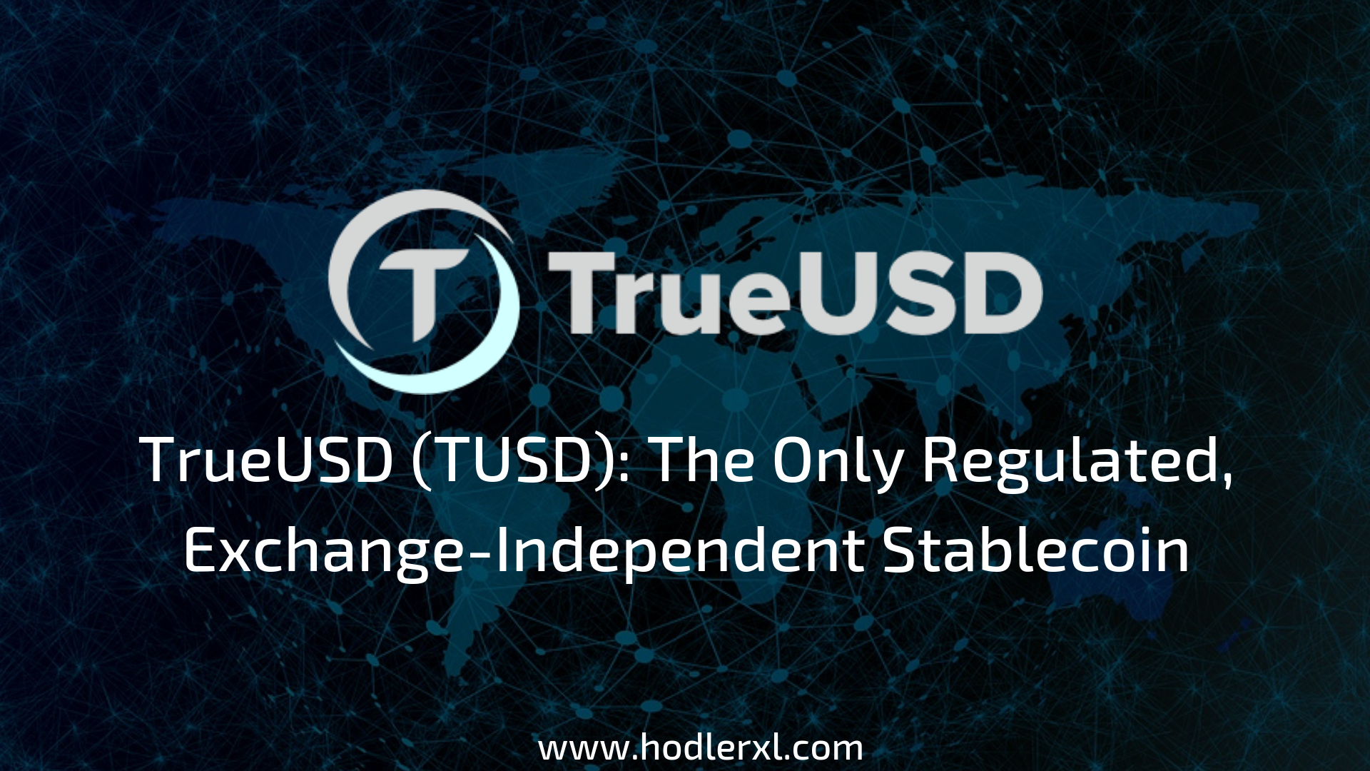 TrueUSD (TUSD)_ The Only Regulated, Exchange-Independent Stablecoin