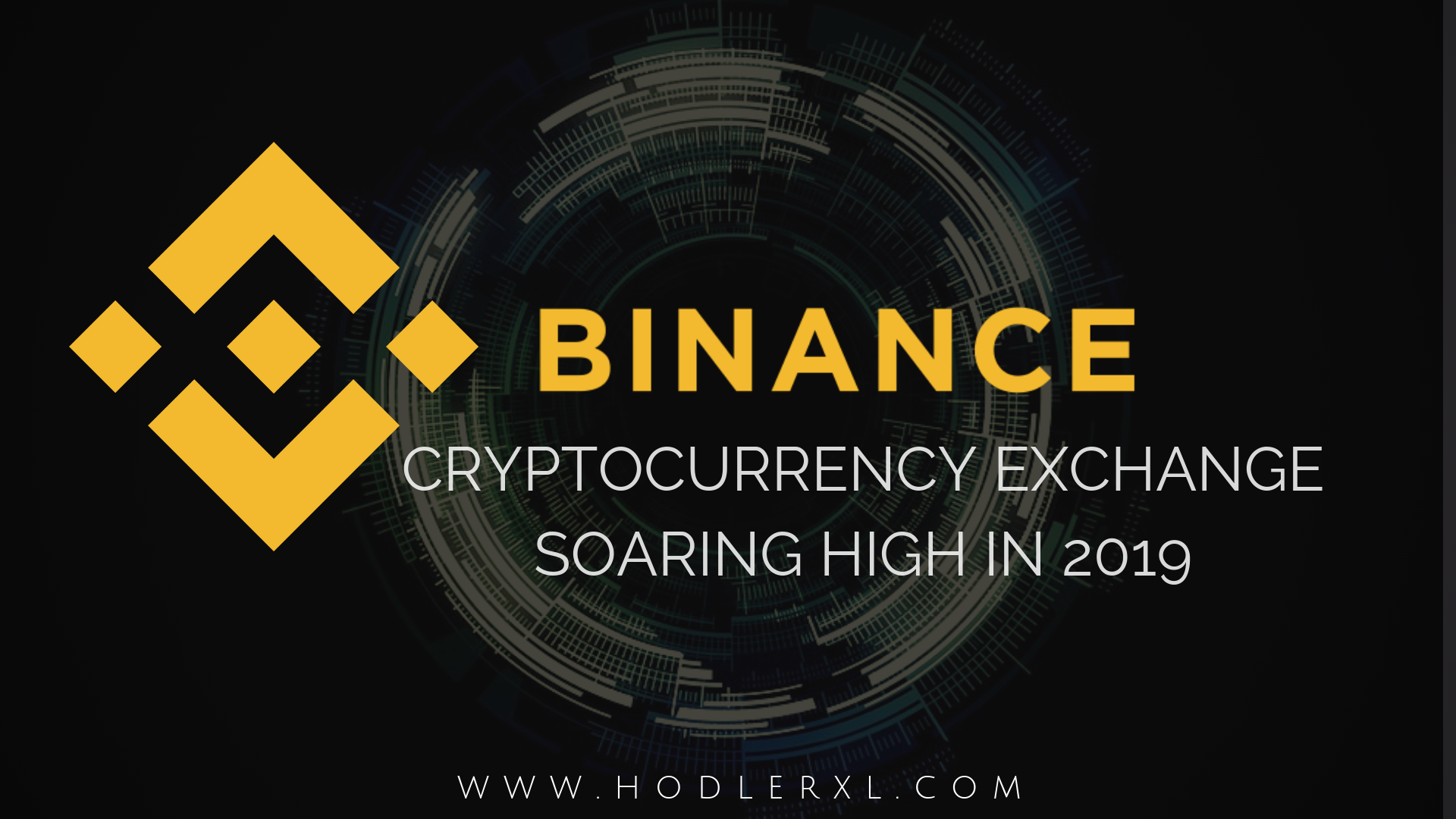 Binance Cryptocurrency Exchange Soaring High In 2019