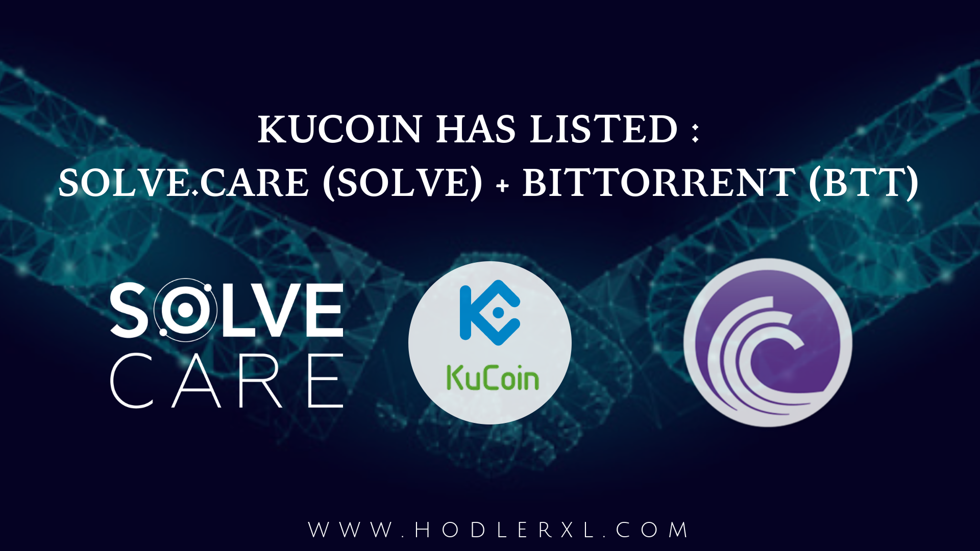 Kucoin has Listed _ Solve.Care (SOLVE) + BitTorrent (BTT)