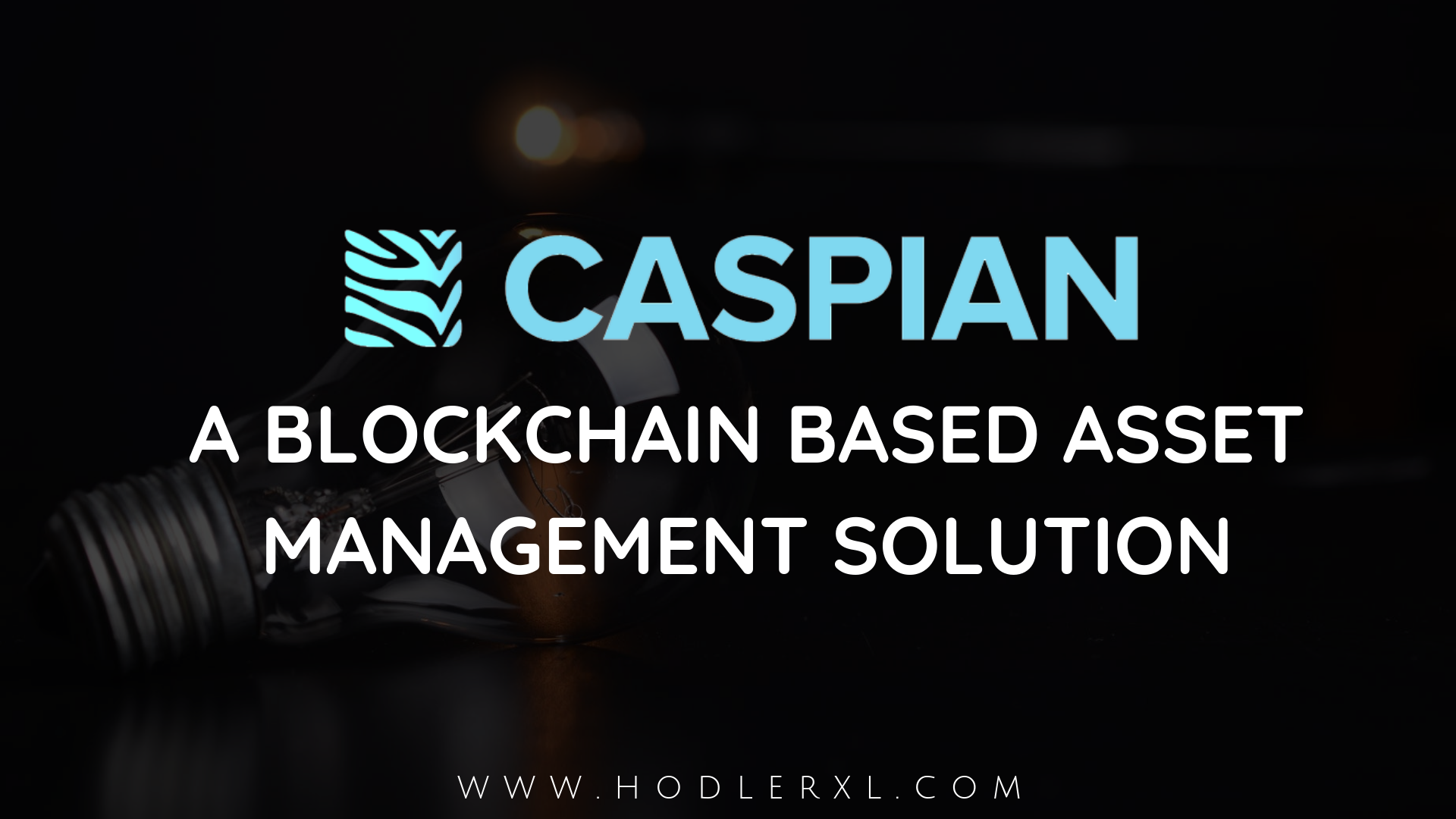 caspian A Blockchain Based Asset Management Solution