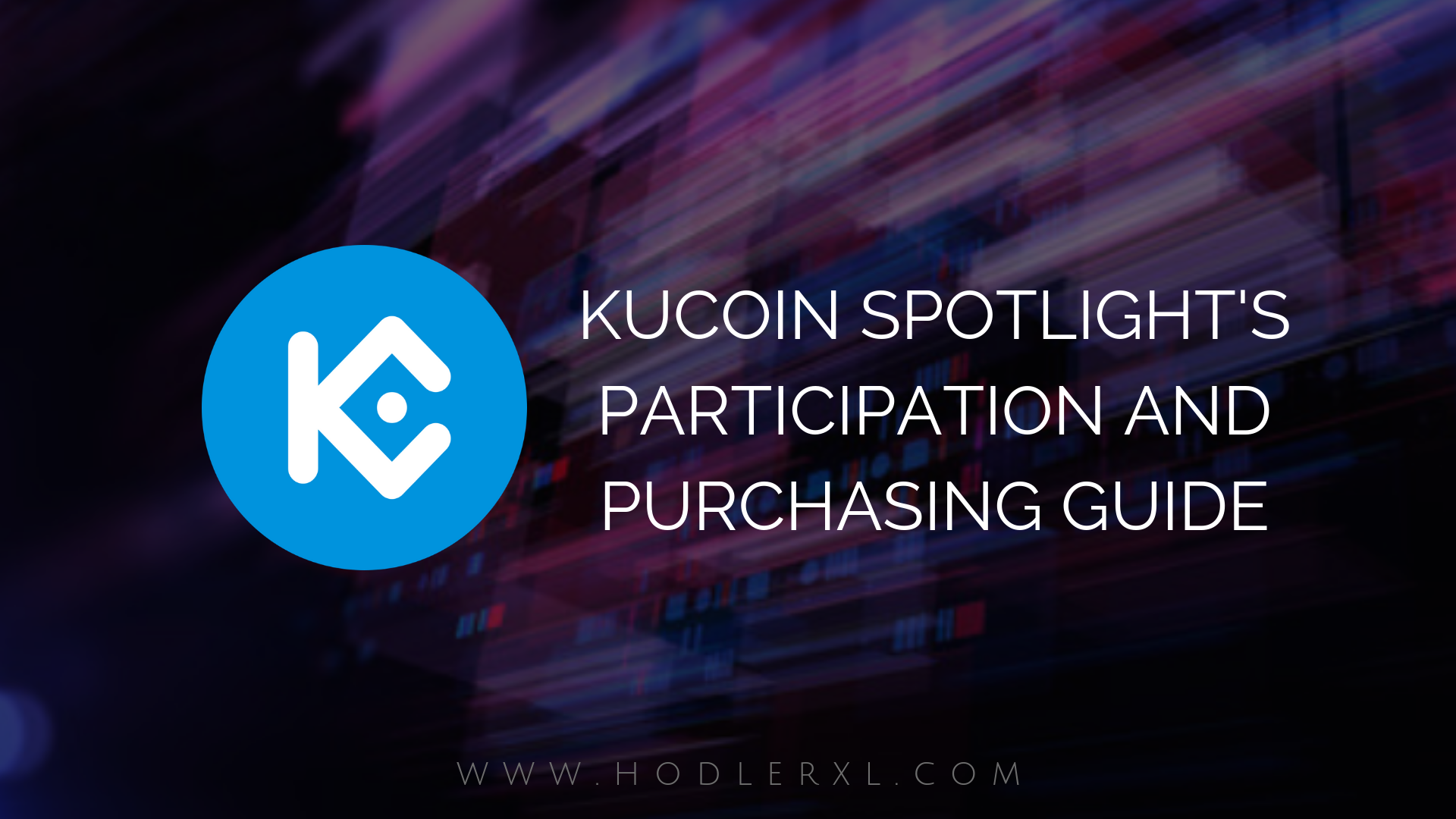 KuCoin Spotlight Projects Participation And Purchasing Guide