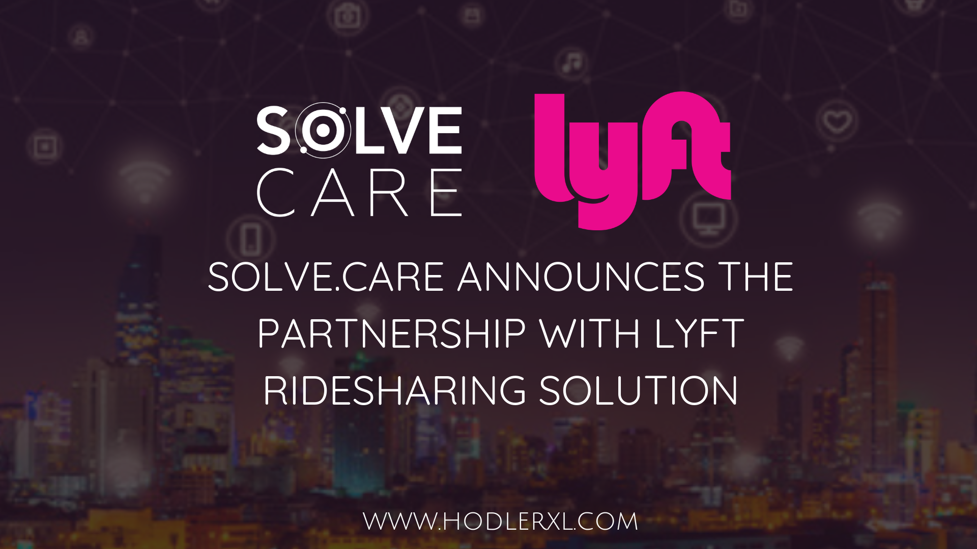Solve.Care Announces The Partnership With LYFT Ridesharing Solution