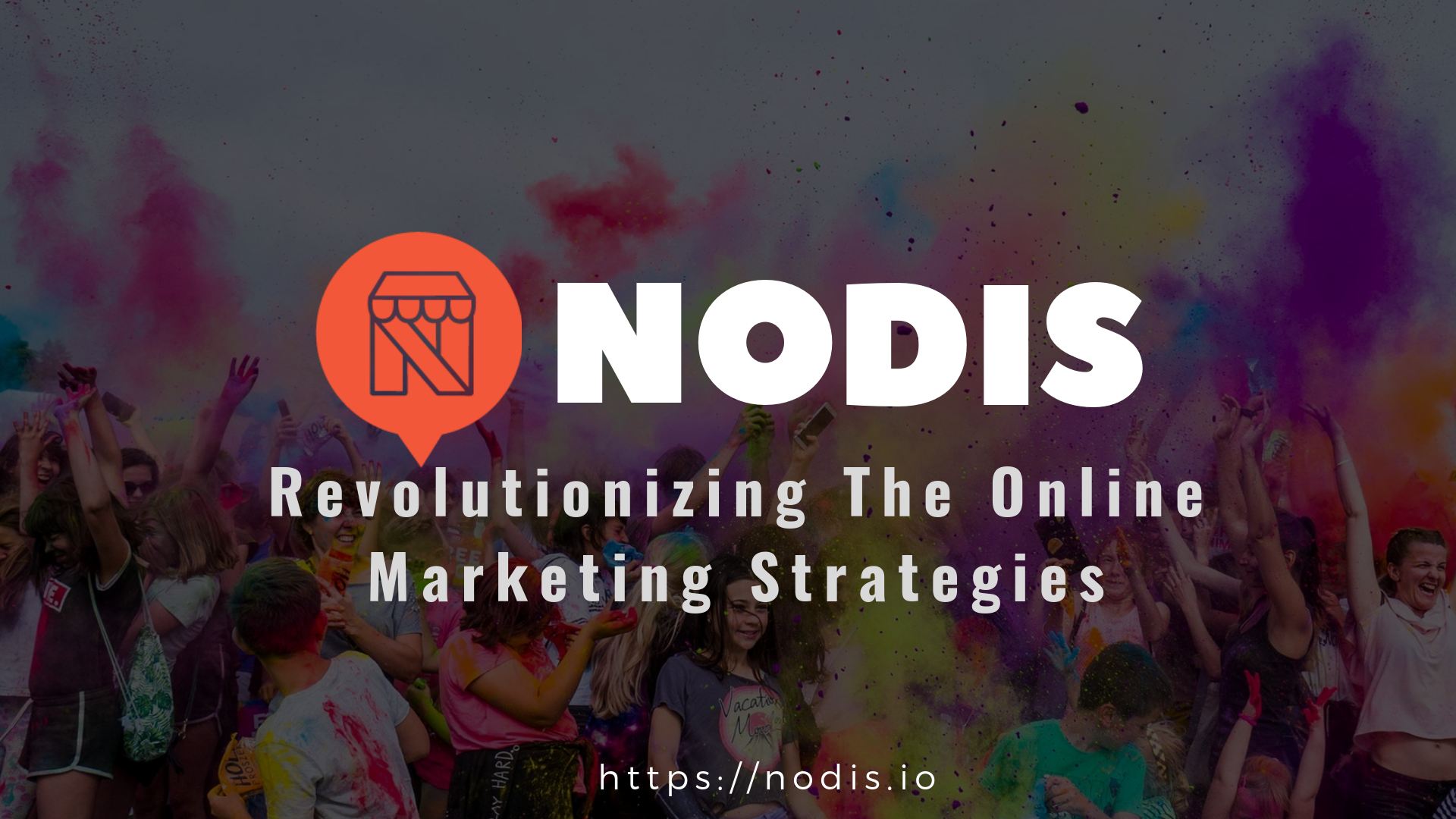 Nodis Revolutionizing The Online Marketing Strategies