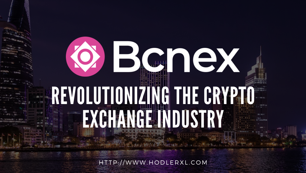 bcnex Revolutionizing The Crypto Exchange Industry